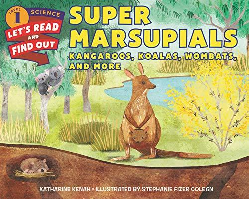 SUPER MARSUPIALS:  KANGAROOS, KOALAS, WOMBATS AND MORE