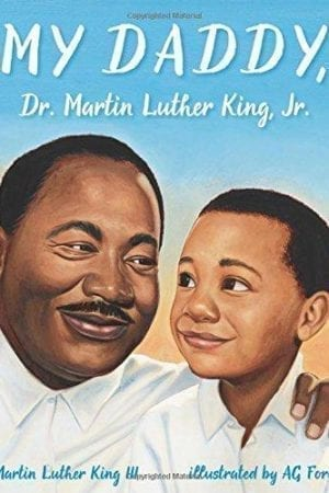 MY DADDY, DR. MARTIN LUTHER KING JR.