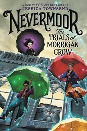 NEVEMOOR:  TRIALS OF  MORIGAN CROW