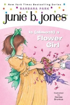 JUNIE B JONES IS ALMOST A FLOWER GIRL