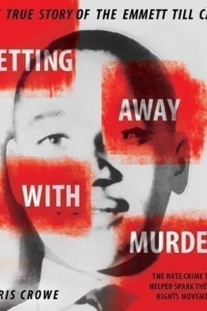 GETTING AWAY WITH MURDER:  EMMETT TILL