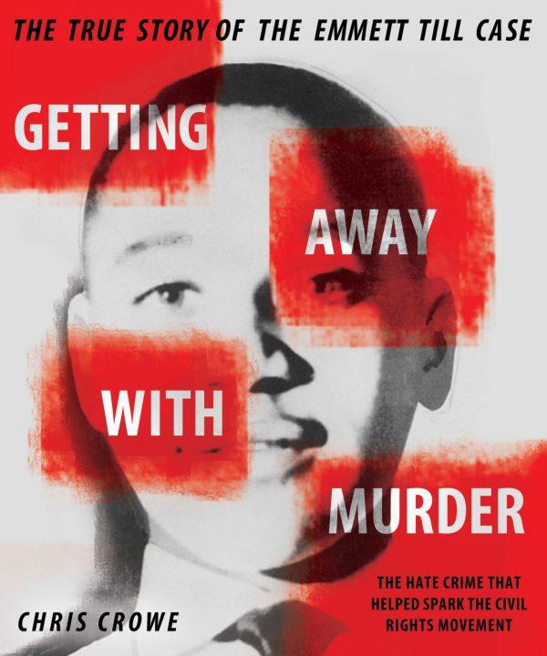 GETTING AWAY WITH MURDER:  EMMETT TILL