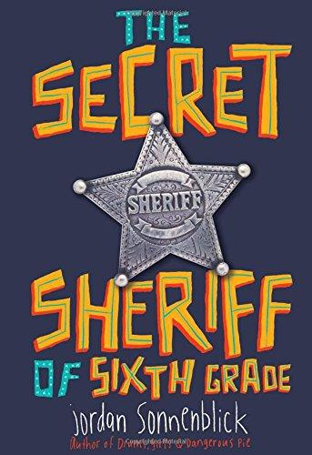 SECRET SHERIFF OF SIXTH GRADE