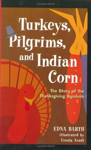 TURKEYS, PILGRIMS, AND INDIAN CORN