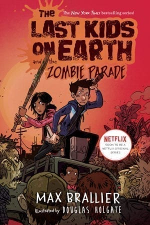 LAST KIDS ON EARTH AND THE ZOMBIE PARADE