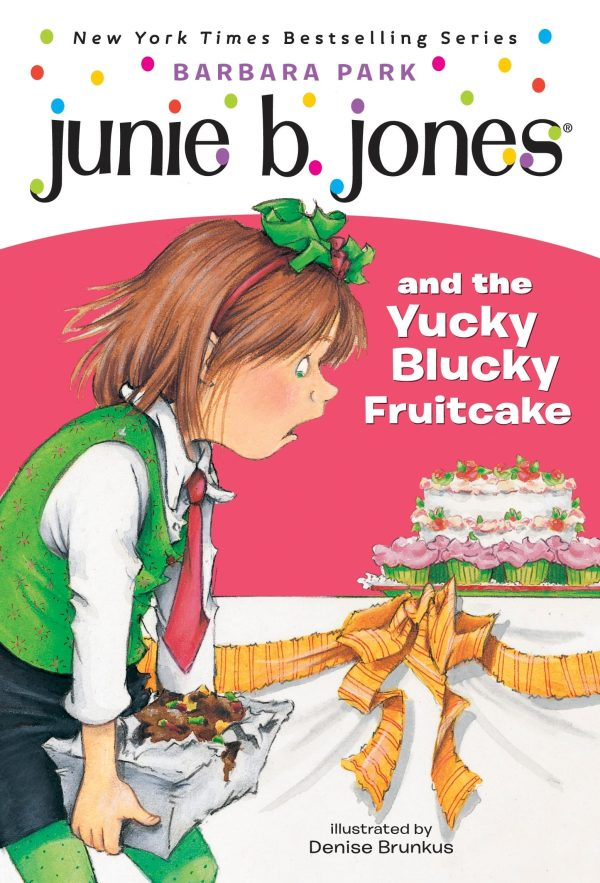 JUNIE B JONES AND YUCKY BLUCKY FRUITCAKE