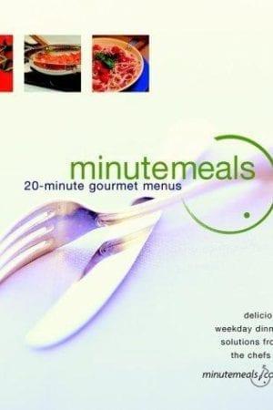 MINUTE MEALS 20-MINUTE GOURMET MENUS