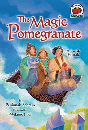 MAGIC POMEGRANATE: [A JEWISH FOLKTALE]