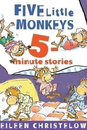 FIVE LITTLE MONKEYS: FIVE MINUTE STORIES