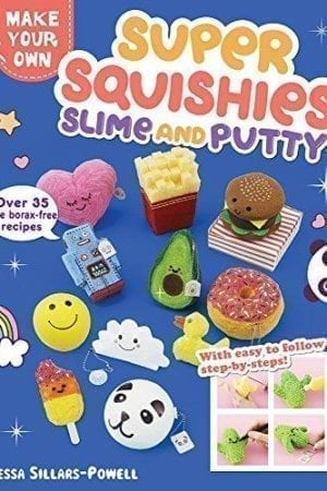 MAKE YOUR OWN SUPER SQUISHIES SLIME & PUTTY