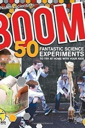 BOOM! 50 FANTASTIC SCIENCE EXPERIMENTS
