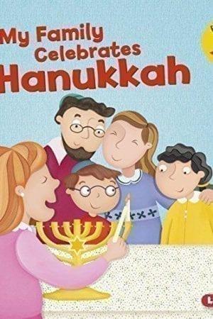 MY FAMILY CELEBRATES HANUKKAH