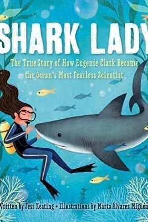 Shark Lady:  True Story of How Eugenie Clark