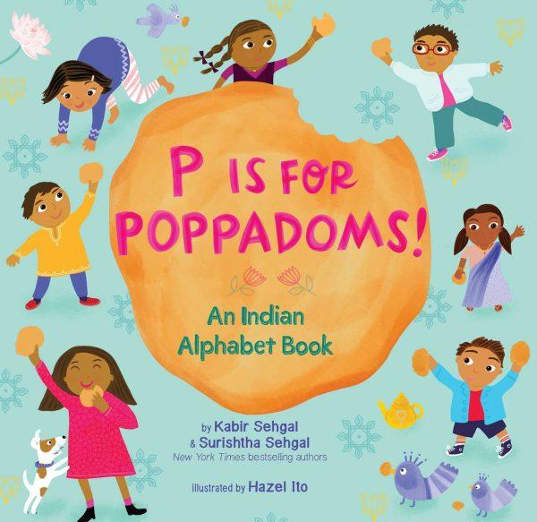 P IS FOR POPPADOMS! AN INDIAN ALPHABET
